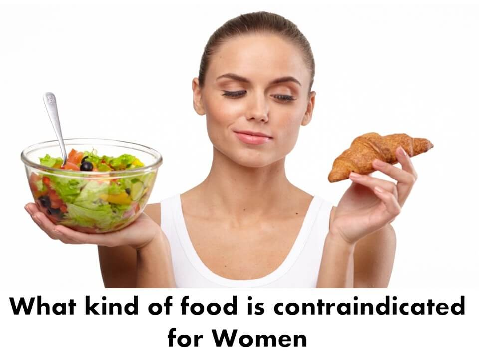 What kind of food is contraindicated for Women