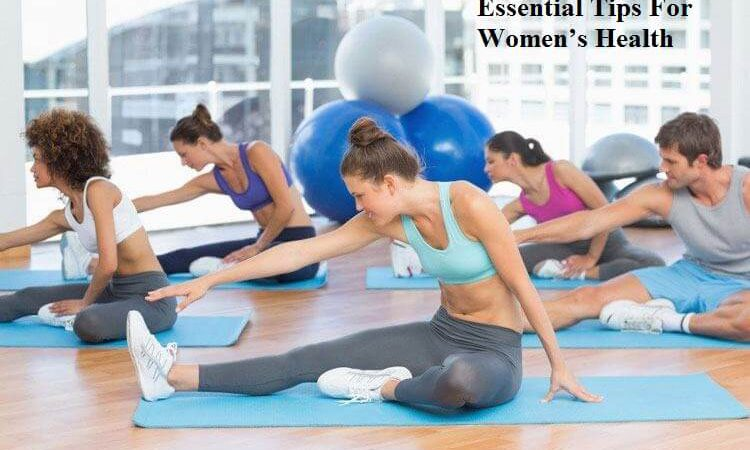 Essential Tips For Women's Health