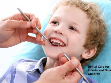 Dental Care for Infants and Small Children