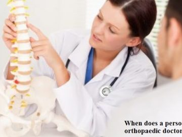 When does a person visit an orthopaedic doctor