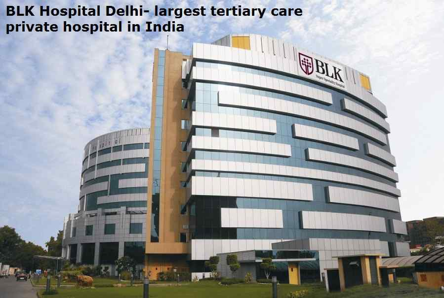 BLK Hospital Delhi- largest tertiary care private hospital in India