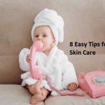 8 Easy Tips for Baby Skin Care