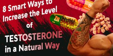 8 Smart Ways to Increase the Level of Testosterone in a Natural Way