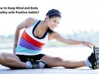How to Keep Mind and Body Healthy with Positive Habits